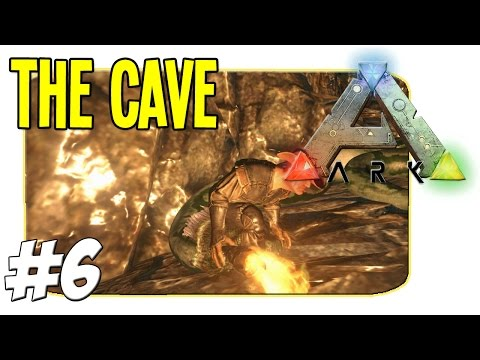 Ark Survival Evolved - The Cave - Episode 6
