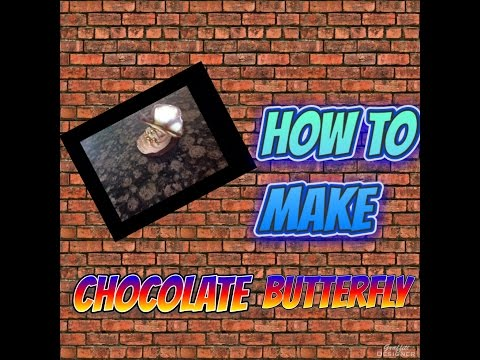 How to make a chocolate butterfly