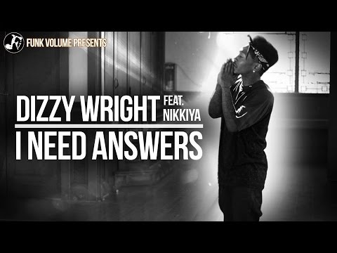 Dizzy Wright - I Need Answers ft. Nikkiya (Official Video)