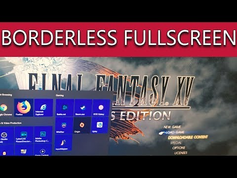 Final Fantasy 15 Windows PC - HOW TO GET BORDERLESS FULLSCREEN - For Instant Window Switching!