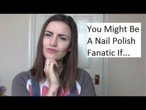 You Might Be A Nail Polish Fanatic If...   TAG
