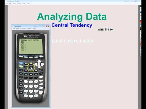 Data Analysis -  Central Tendency -  Mean, Median, and Mode with TI 84+