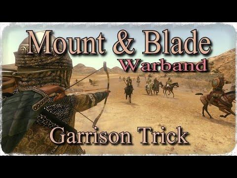 Mount and Blade Garrison Trick