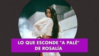 """LO QUE ESCONDE """"A PALÉ"""" DE ROSALÍA"""