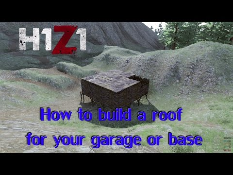 H1Z1 - Tutorial - How to build a roof for your garage or base