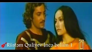 🎸Rüstəm Quliyev - Gitarada *İncə  Bellim.1* ♬ Dədə Qorqud k.f ♬