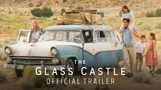 the glass castle 2017 official trailer brie larson woody harrelson naomi watts