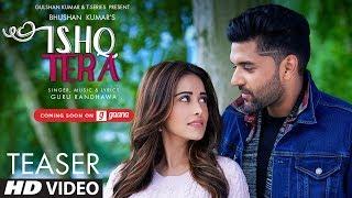 Song Teaser: Ishq Tera | Guru Randhawa, Nushrat Bharucha | Bhushan Kumar | Releasing On► 4 September