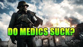 Do Medics Suck? | Battlefield 1 Gameplay