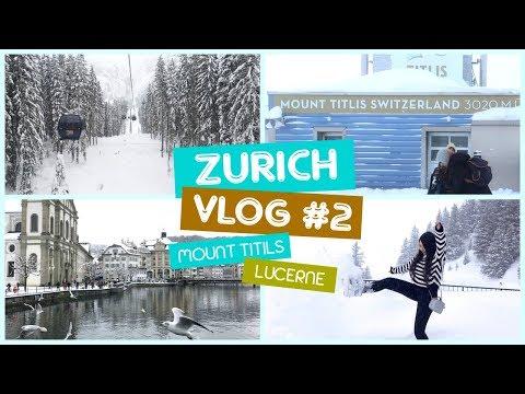 Zurich, Switzerland Vlog #2 - Lucerne | Mount Titlis | Swiss Alps