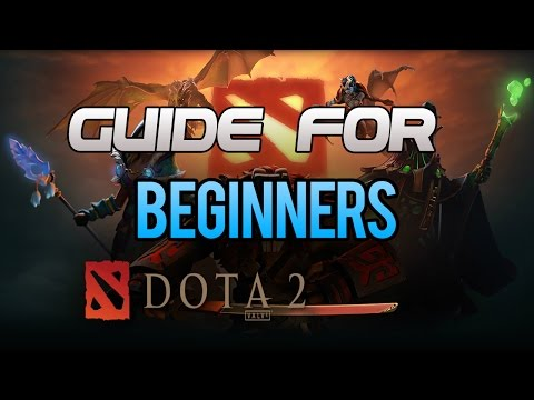 Dota 2 Guide for Beginners 2017 [Updated]