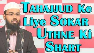 Tahajjud Keliye Kya Sokar Uthna Zaroori Hai Ya Jage Hue Ho To Padh Sakte Hai By Adv. Faiz Syed