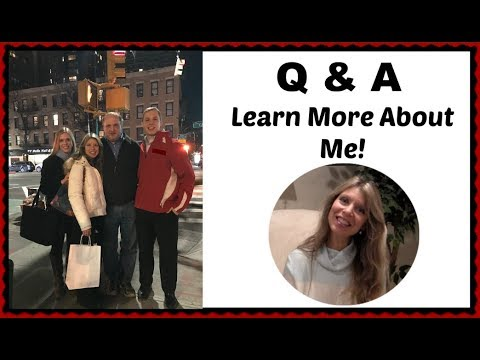 Q & A - Learn More About Me | Exercise Routine | Diet | Work | Goals | Family
