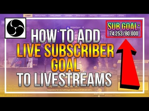How To: Add Live Subscriber Goal on OBS | 2018
