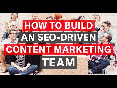 How to Build an SEO-Driven Content Marketing Team
