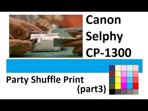 Selphy CP1300 (part3) - Party Shuffle Print