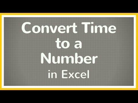 How to Convert Time to Number in Excel - Tutorial