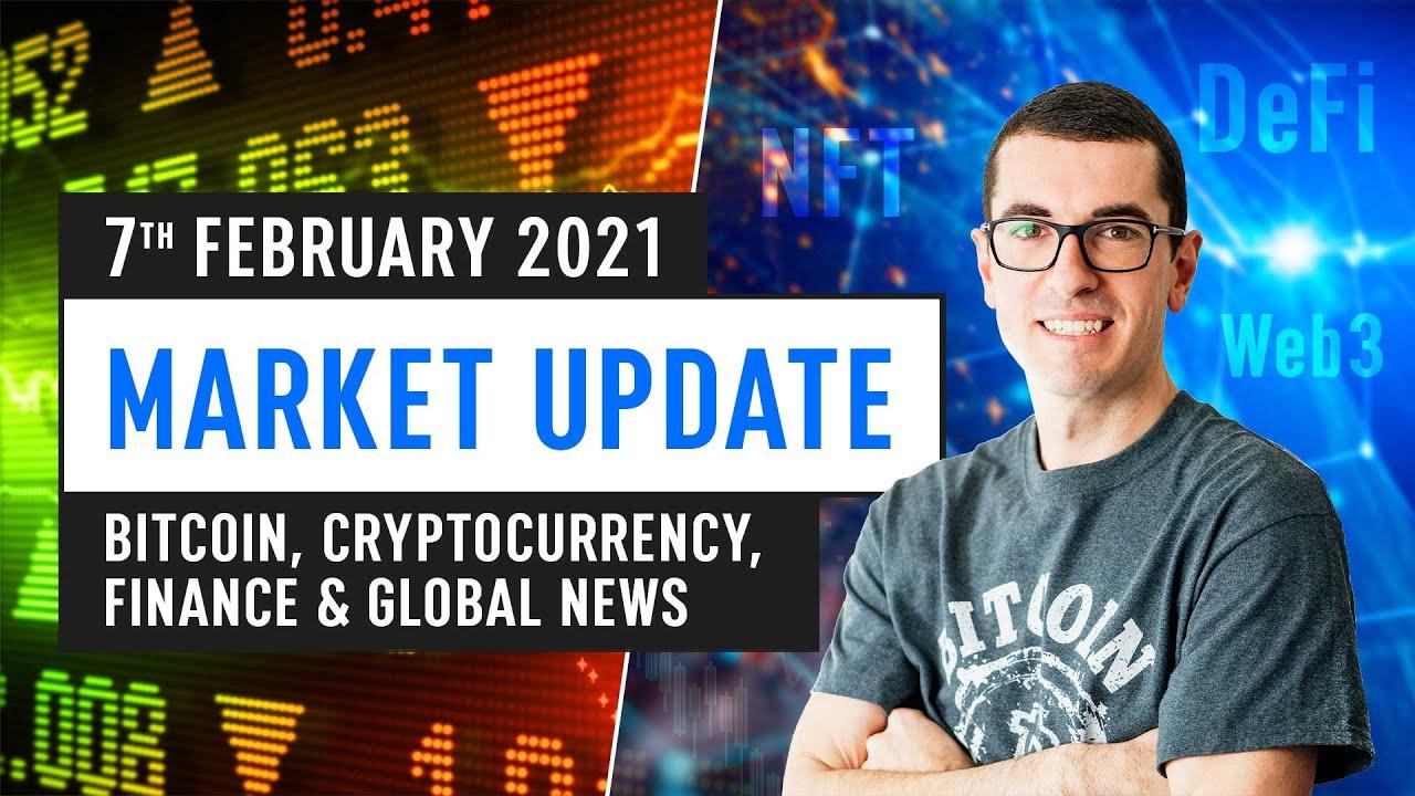 Bitcoin, Ethereum, DeFi & Global Finance News – February 8th 2021