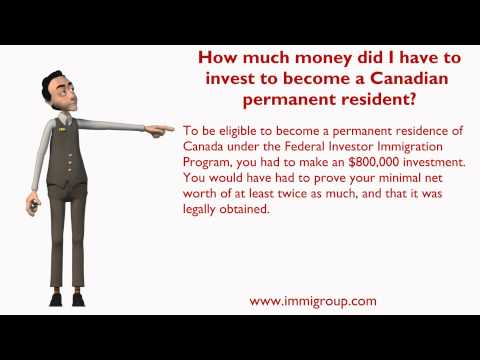 How much money did I have to invest to become a Canadian permanent resident?