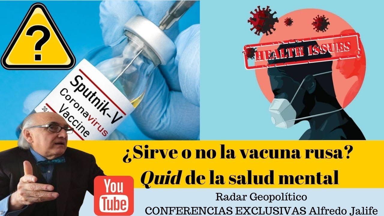¿Sirve o no la vacuna rusa? Quid de la salud mental | Radar Geopolítico | Alfredo Jalife