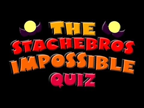 The StacheBros Impossible Quiz | Results And Answers