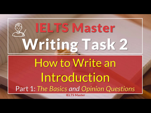 IELTS Writing Task 2: How to Write an Introduction Part 1 - The Basics and Opinion Questions