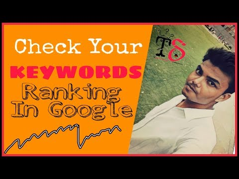 How To Check Keywords Ranking In Google?