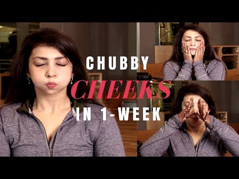 How to get chubby cheeks for female in one week