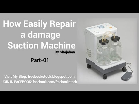 How To Repair a Suction Machine  Part 01