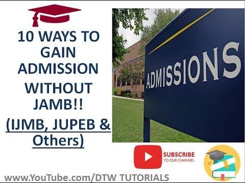 10 Ways to Gain Admission into University Without JAMB (IJMB, JUPEB & Others)