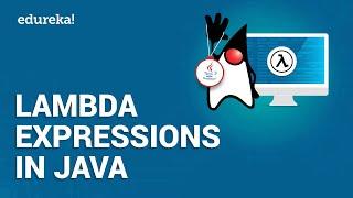 Lambda Expressions in Java   Java Lambda Tutorial   Java Certification Training   Edureka