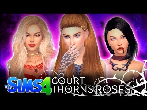 🌹🌙 A COURT OF THORNS + ROSES GIRLS - In the Sims 4!🌹🌙