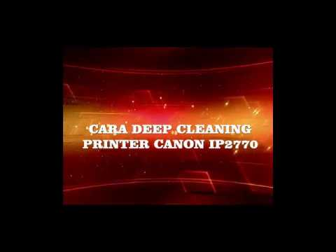 Deep Cleaning Printer Canon Ip2770