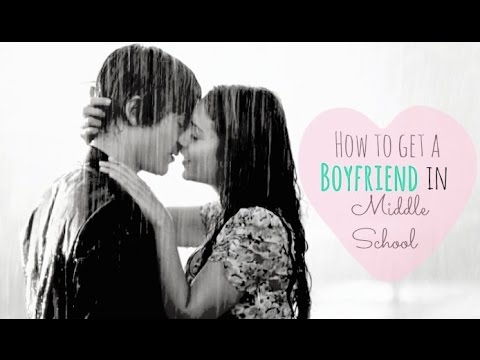 How To Get A Boyfriend In Middle School♡