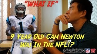 What If 9 Year Old Cam Newton Was In The Nfl