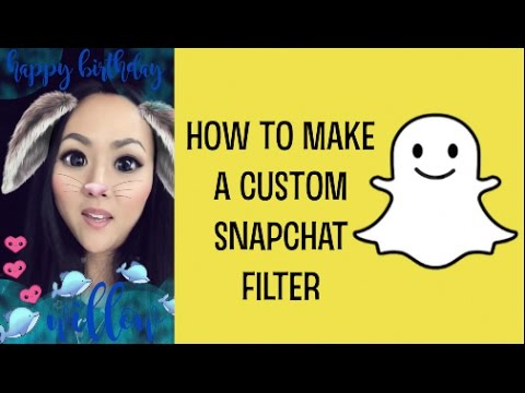HOW TO MAKE A SNAPCHAT FILTER