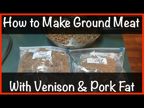 How to Make Ground Meat with Venison & Pork Fat