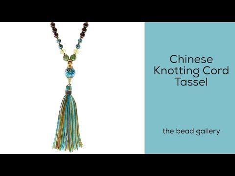 How to Make a Chinese Knotting Cord Tassel at The Bead Gallery, Honolulu