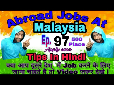 New Abroad Job At Malaysia, With 500 Position  Apply soon From Our Agency Best Abroad Jobs Of 2017