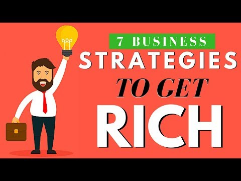 7 Business Strategies That Will Make You RICH