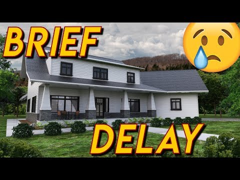 Why Our Spec House Is Delayed