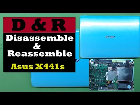 asus x441s Tear down , service your laptop Disassemble and Reassemble