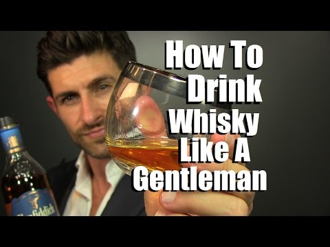 How To Drink Whisky Like A Gentleman | 5 Whisky Drinking Tips