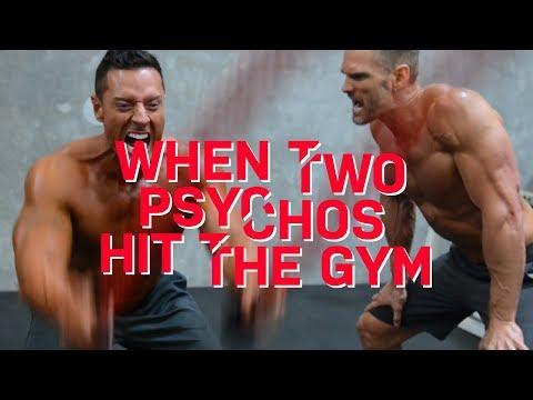 MOTIVATION: 2 PSYCHOS IN THE GYM