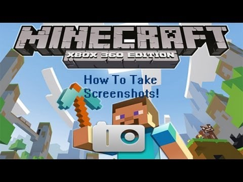 Minecraft- (Xbox 360 edition) How to take Screenshots *UPDATE