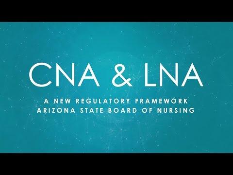 CNA and LNA - A New Regulatory Framework - Arizona State Board of Nursing