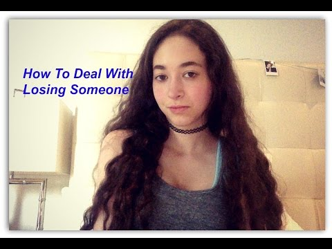 How to Deal With Losing Someone