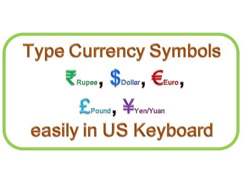 How to type Currency Symbols ₹ Rupee, $ Dollar, € Euro, £ Pound, ¥ Yen/Yuan easily in US Keyboard