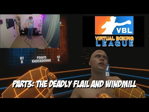 virtual boxing league p3: the deadly flail and windmill