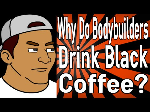 Why Do Bodybuilders Drink Black Coffee?